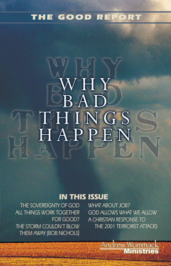 The Good Report: Why Do Bad Things Happen