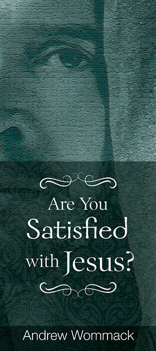 Are You Satisfied with Jesus? Booklet