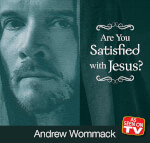 Are You Satisfied With Jesus? DVD Album