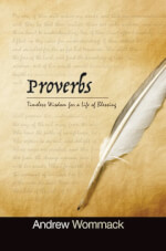 Proverbs: Timeless Wisdom for a Life of Blessing