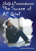 Self-Centeredness: The Source Of All Grief - Mini Book