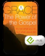 Grace - The Power Of The Gospel eBook (ePub)