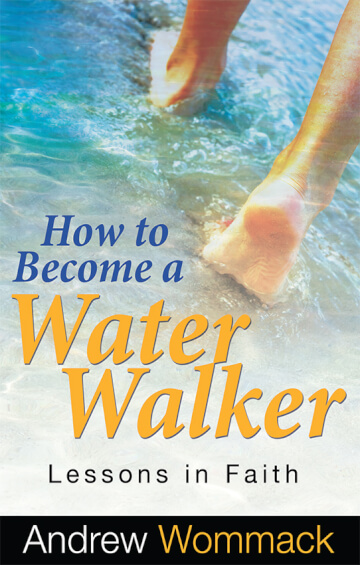 How to Become a Water Walker - Lessons in Faith