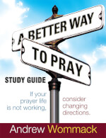 A Better Way To Pray - Study Guide
