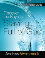 Discover The Keys To Staying Full Of God - Study Guide