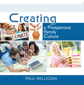 Creating A Prosperous Family Culture - DVD Album by Paul Milligan
