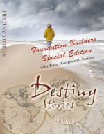 Destiny Stories Volume 1 (Foundation Builders Special Edition) with Four Additional Stories