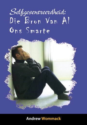 Afrikaans: Self-Centredness: The Source Of All Grief