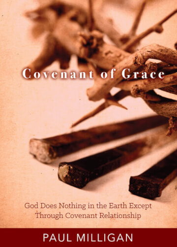 Covenant Of Grace - CD by Paul Milligan