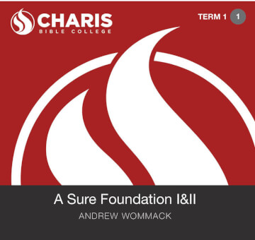 Module 01 - A Sure Foundation I & II