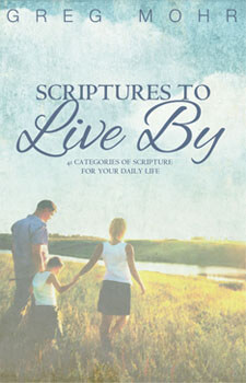 Scriptures to Live By by Greg Mohr