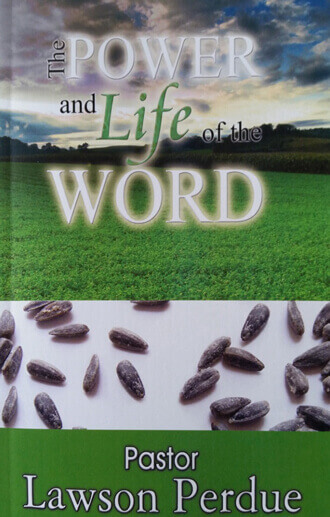 The Power and Life of the Word by Pastor Lawson Perdue