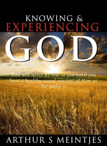 Knowing and Experiencing God - Arthur Meintjes