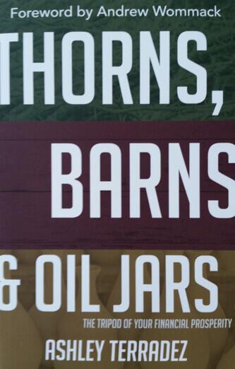 Thorns, Barns and Oil Jars by Ashley Terradez