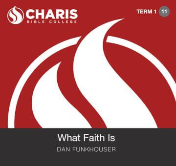 Module 11 - What Faith Is