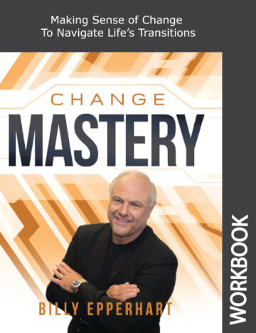 Change Mastery Workbook by Billy Epperhart