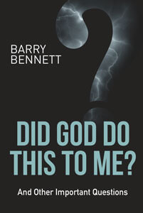 Did God Do This To Me? by Barry Bennett