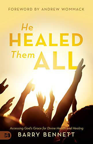 He Healed Them All by Barry Bennett