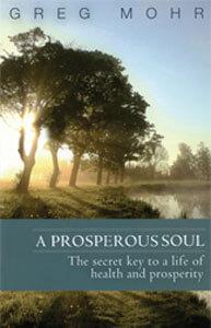 A Prosperous Soul - Greg Mohr
