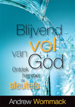 Dutch: Discover The Keys To Staying Full Of God