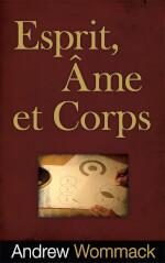 Esprit, Âme Et Corps - Spirit, Soul & Body
