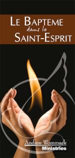 Le Baptême Dans Le Saint-Esprit - The Baptism of the Holy Spirit Leaflet