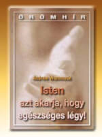 Hungarian: Good Report: God Wants You Well Booklet