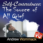 Self-Centeredness: The Source Of All Grief - DVD