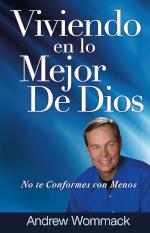 Viviendo en lo Mejor de Dios - Living in God