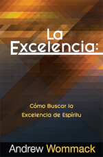 La Excelencia - Excellence - How To Pursue An Excellent Spirit