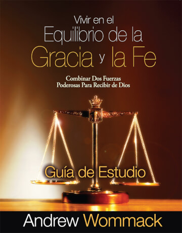 Spanish Study Guide: Living In The Balance Of Grace And Faith