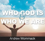 Who God Is & Who We Are